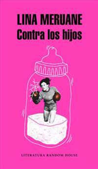 Contra Los Hijos / Against the Kids