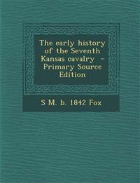 The early history of the Seventh Kansas cavalry