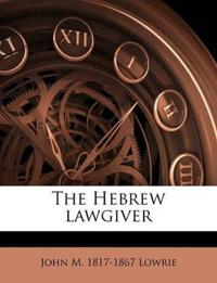 The Hebrew lawgiver Volume 1