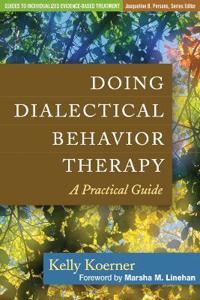 Doing Dialectical Behavior Therapy - Kelly Koerner - böcker (9781462502325)     Bokhandel
