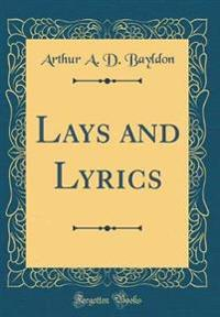 Lays and Lyrics (Classic Reprint)
