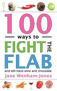 100 Ways to Fight the Flab - And Still Have Wine and Chocolate