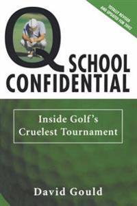 Q School Confidential