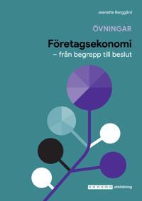 Företagsekonomi : från begrepp till beslut övningar/facit