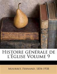 Histoire générale de l'Église Volume 9