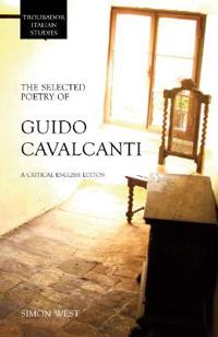 The Selected Poetry of Guido Cavalcanti