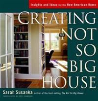 Creating the Not So Big House: Insights and Ideas for the New American House