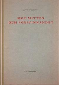 Mot mitten och försvinnandet - David Svensson, Judith Hoos Fox pdf epub