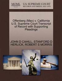Offenberg (Max) V. California U.S. Supreme Court Transcript of Record with Supporting Pleadings