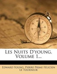 Les Nuits D'young, Volume 1...