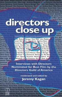 Directors Close Up: Interviews with Directors Nominated for Best Film by th