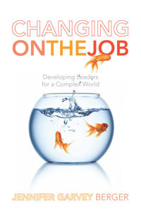 Changing on the Job: Developing Leaders for a Complex World