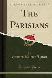 The Parisians (Classic Reprint)