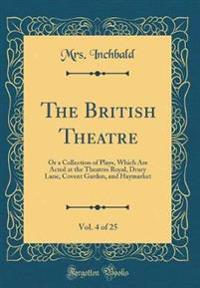 The British Theatre, Vol. 4 of 25