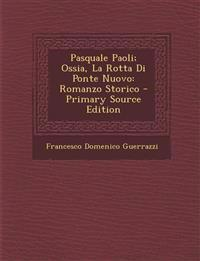 Pasquale Paoli; Ossia, La Rotta Di Ponte Nuovo: Romanzo Storico - Primary Source Edition
