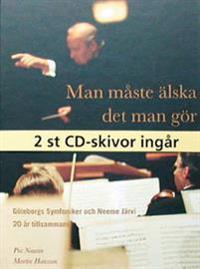 Man måste älska det man gör Göteborgs symfoniker och Neeme Järvi 20 år ti - Pia Naurin pdf epub