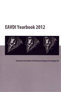 Eavdi Yearbook 2012: European Association of Veterinary Diagnostic Imaging Ltd