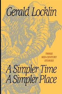 A Simpler Time a Simpler Place: Three Mid-Century Stories