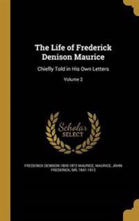 LIFE OF FREDERICK DENISON MAUR