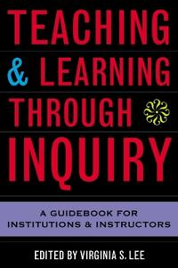 Teaching and Learning Through Inquiry