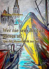 Wer nie sein Brot als Moses aß