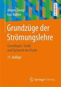 Grundzüge Der Strömungslehre: Grundlagen, Statik Und Dynamik Der Fluide