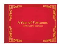 A Year of Fortunes (Without the Cookies)