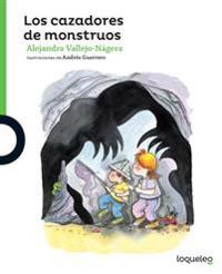 Los Cazadores de Monstruos / Monsters Hunters: Spanish Edition