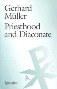 Priesthood and Diaconate