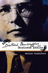 Bonhoeffer and Business Ethics