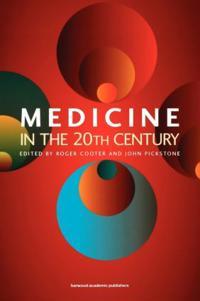 Medicine in the 20th Century