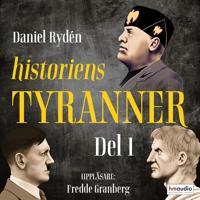 Historiens tyranner, del 1