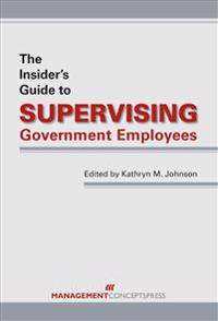 The Insider's Guide to Supervising Government Employees