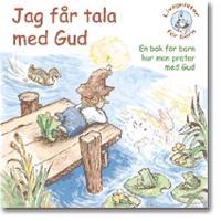 Jag får tala med Gud : en bok för barn hur man pratar med Gud