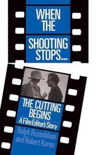 When The Shooting Stops ... The Cutting Begins
