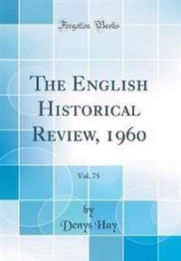 The English Historical Review, 1960, Vol. 75 (Classic Reprint)