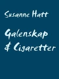 Galenskap & Cigaretter: Poesi från mitt sinne