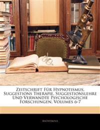 Zeitschrift Für Hypnotismus, Suggestions Therapie, Suggestionslehre Und Verwandte Psychologische Forschungen, Volumes 6-7