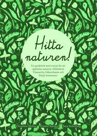 Hitta naturen : en guidebok med recept för att upptäcka naturen i Hultsfreds, Vimmerby, Oskarshamns och Eksjö kommuner
