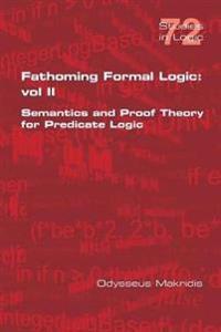 Fathoming Formal Logic