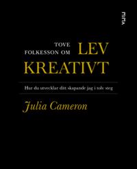 Om Lev kreativt av Julia Cameron