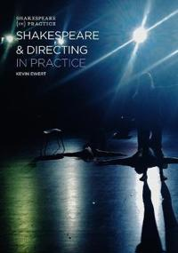 Shakespeare and Directing in Practice