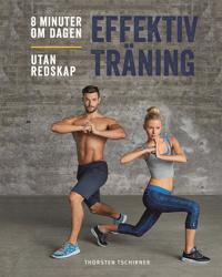 Effektiv träning : 8 minuter om dagen, utan redskap