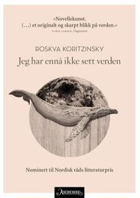 Jeg har ennå ikke sett verden - Roskva Koritzinsky | Ridgeroadrun.org