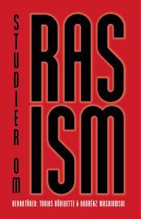 Studier om Rasism : tvärvetenskapliga perspektiv på ras, vithet och diskriminering