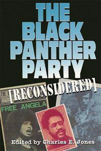 The Black Panther Party (Reconsidered)
