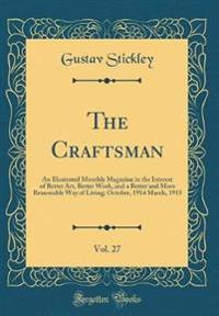 The Craftsman, Vol. 27