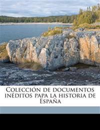 Colección de documentos inéditos papa la historia de España Volume 68