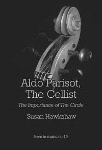 Aldo Parisot, the Cellist: The Importance of the Circle