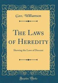 The Laws of Heredity (Classic Reprint)